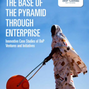 Raising the Base of the Pyramid through Enterprise. Innovative Case Studies of BoP Ventures and Initiatives