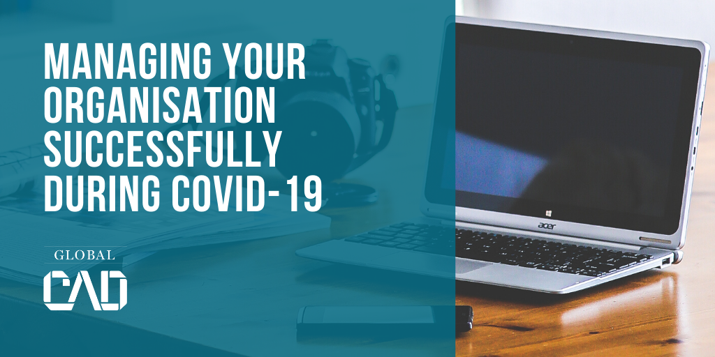 Managing Your Organisation Successfully During COVID-19