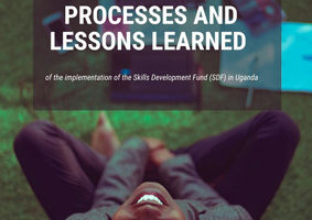 Action Research on change processes and lessons learned of the implementation of the Skills Development Fund (SDF) in Uganda