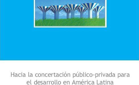 Hacia la concertación público-privada para el desarrollo en América Latina