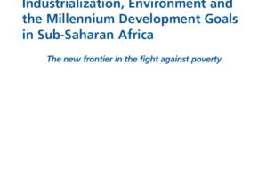 Industrialización, Medioambiente y los Objetivos de Desarrollo del Milenio en el África Sub-Sahariana