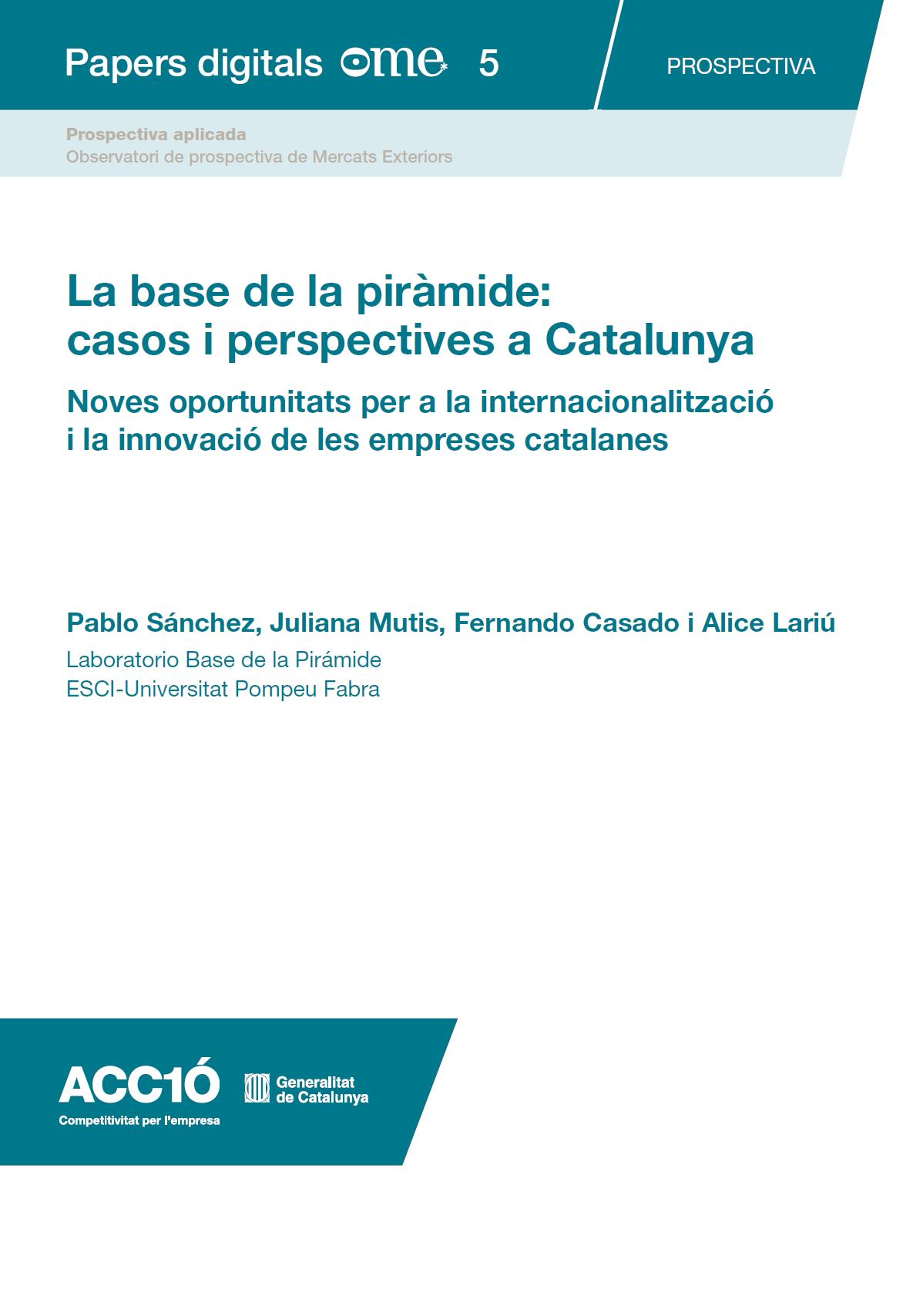 The Base of the Pyramid: Perspectives in Cases i Catalunya. Ed ACC1Ó, Generalitat de Catalunya, Barcelona