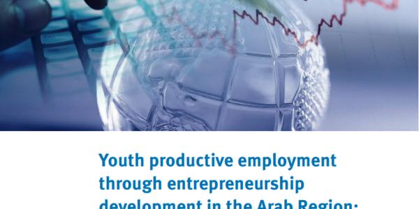 Creación de Empleo Juvenil a través del desarrollo de una cultura emprendedora en la región árabe: estado actual de las intervenciones en Egipto y Túnez